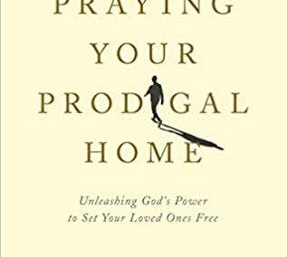 Praying Your Prodigal Home
