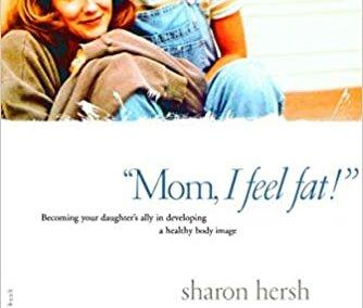 """Mom, I feel fat!"""