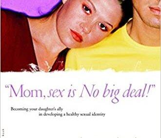 """""""Mom, sex is NO big deal!"""""""
