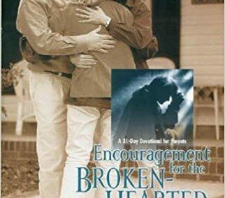 Encouragement for the Broken Hearted Parent