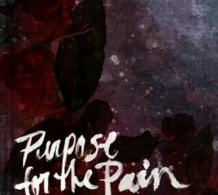 Purpose for the Pain