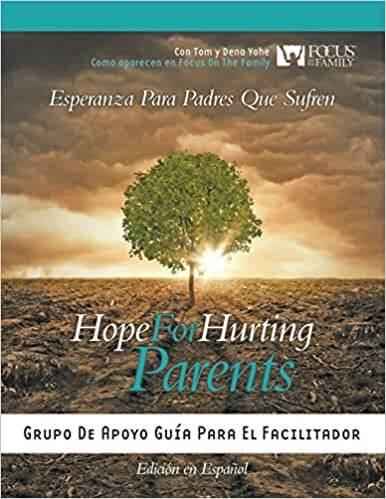 Esperanza para Padres Que Sufren: Grupo de Apoyo Guía para el Facilitador